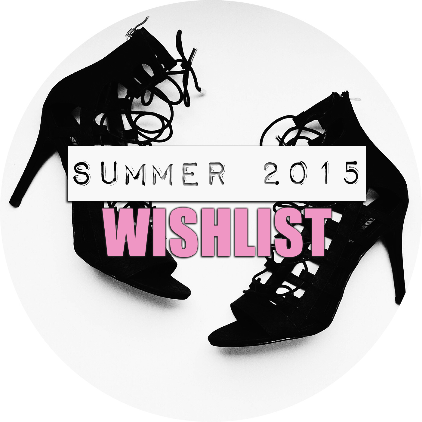 Summer 2015 Wishlist